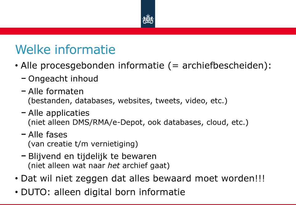 ) Alle applicaties (niet alleen DMS/RMA/e-Depot, ook databases, cloud, etc.