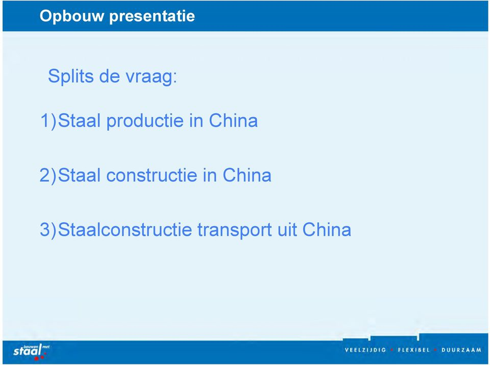 China 2) Staal constructie in