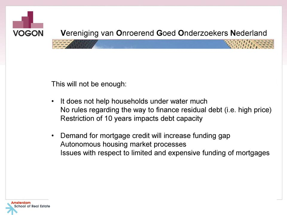 impacts debt capacity Demand for mortgage credit will increase funding gap