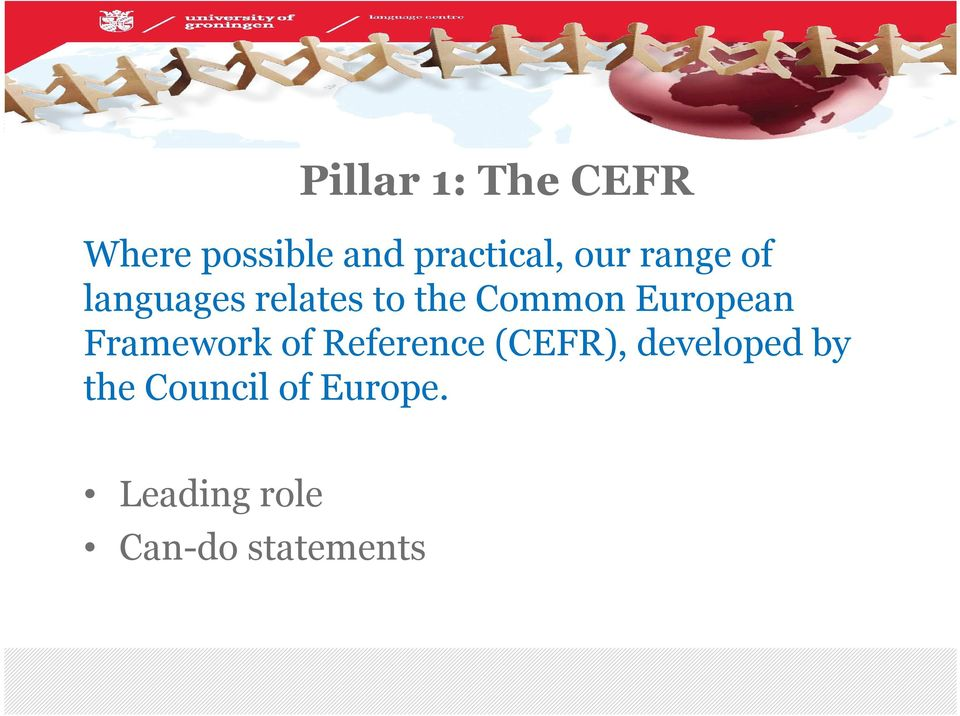 European Framework of Reference (CEFR), developed
