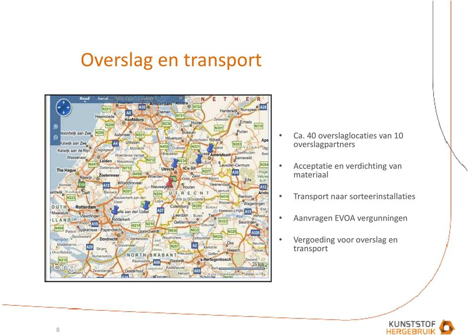 Acceptatie en verdichting van materiaal Transport