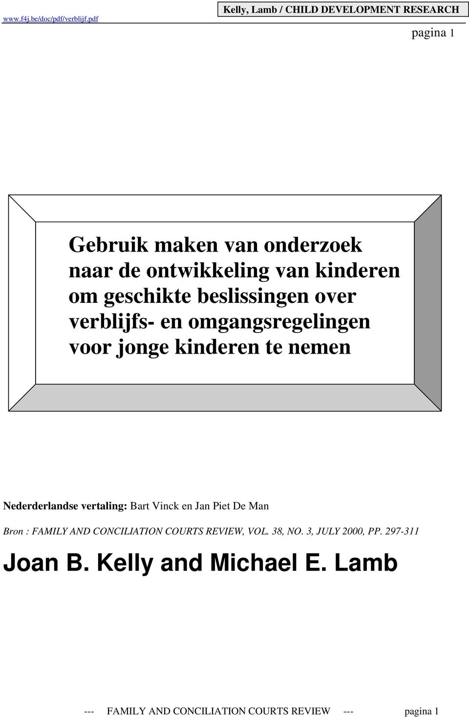 Vinck en Jan Piet De Man Bron : FAMILY AND CONCILIATION COURTS REVIEW, VOL. 38, NO.