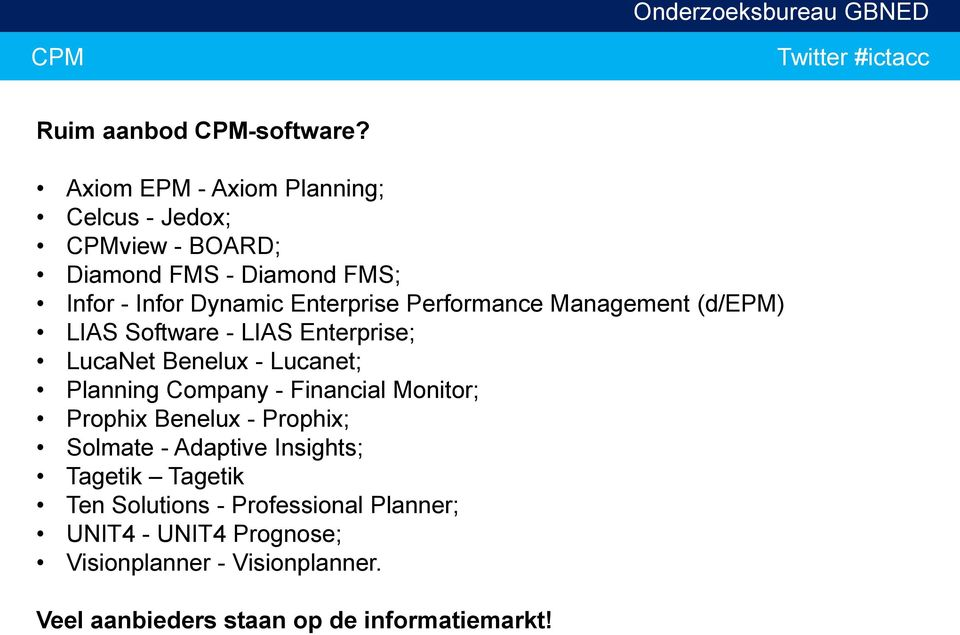Performance Management (d/epm) LIAS Software - LIAS Enterprise; LucaNet Benelux - Lucanet; Planning Company - Financial