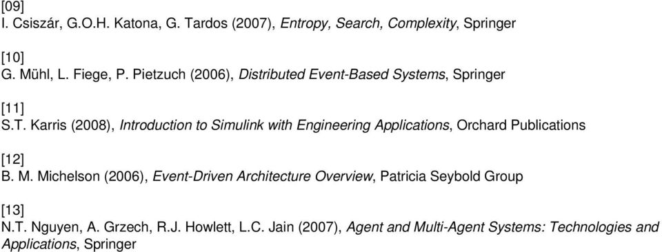 Karris (2008), Introduction to Simulink with Engineering Applications, Orchard Publications [12] B. M.