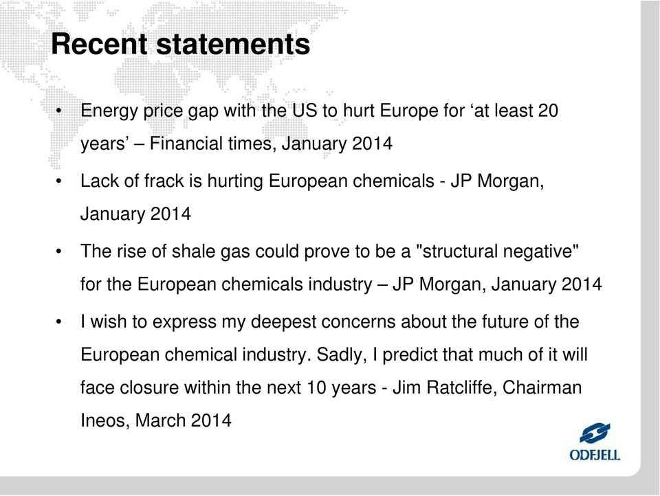European chemicals industry JP Morgan, January 2014 I wish to express my deepest concerns about the future of the European