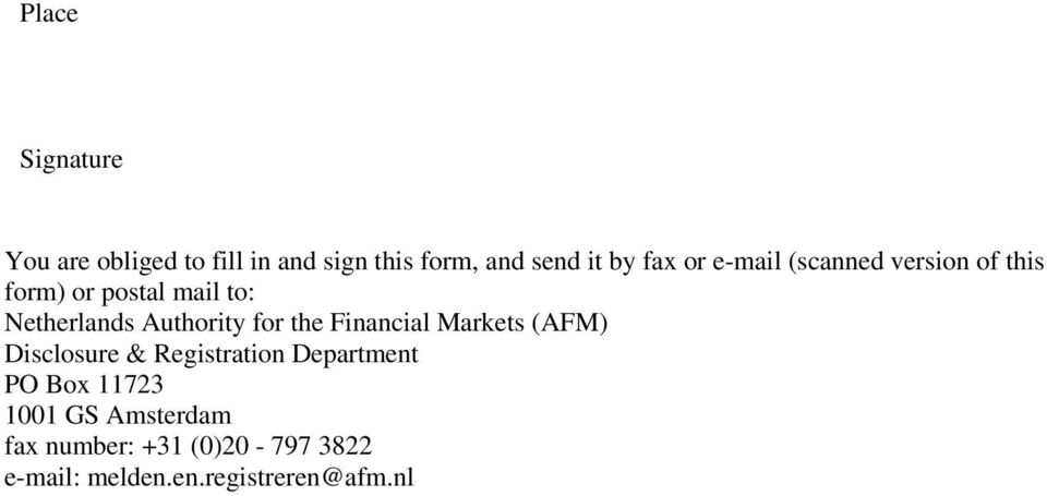 for the Financial Markets (AFM) Disclosure & Registration Department PO Box 11723