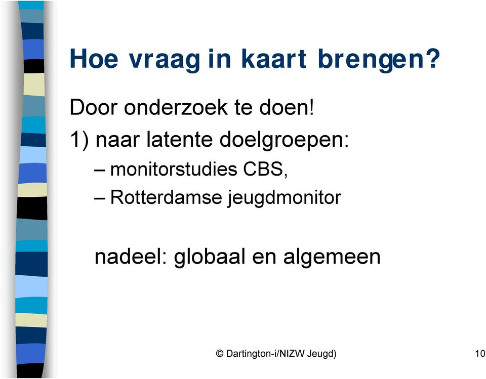 1) naar latente delgrepen: mnitrstudies