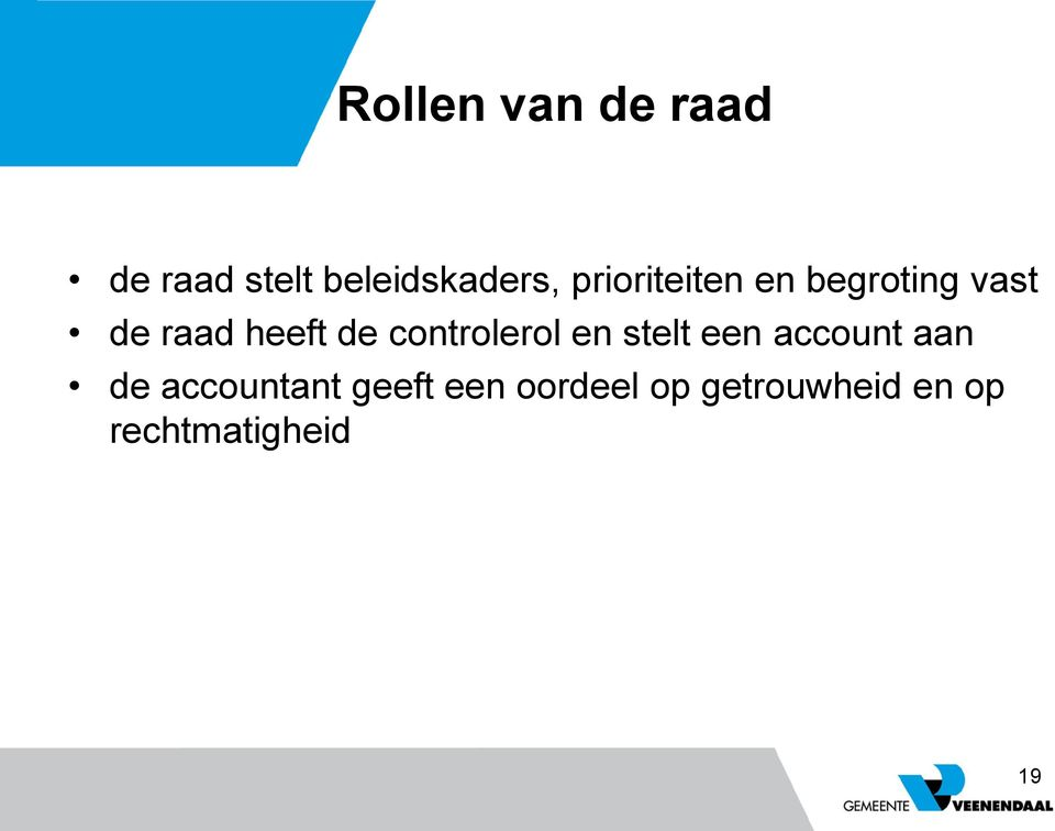 controlerol en stelt een account aan de accountant