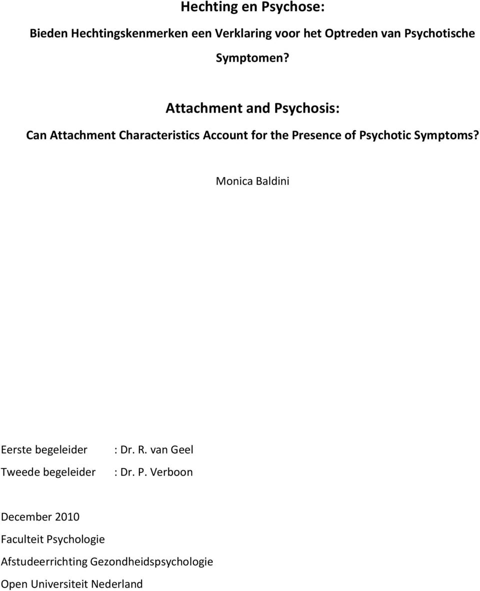 Attachment and Psychosis: Can Attachment Characteristics Account for the Presence of Psychotic