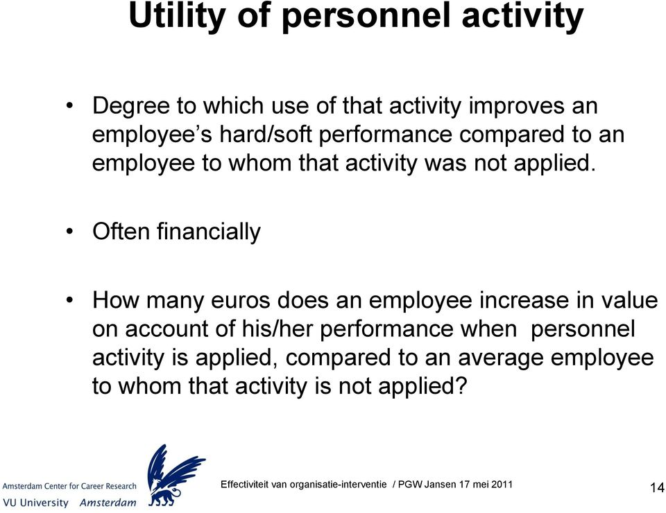 Often financially How many euros does an employee increase in value on account of his/her