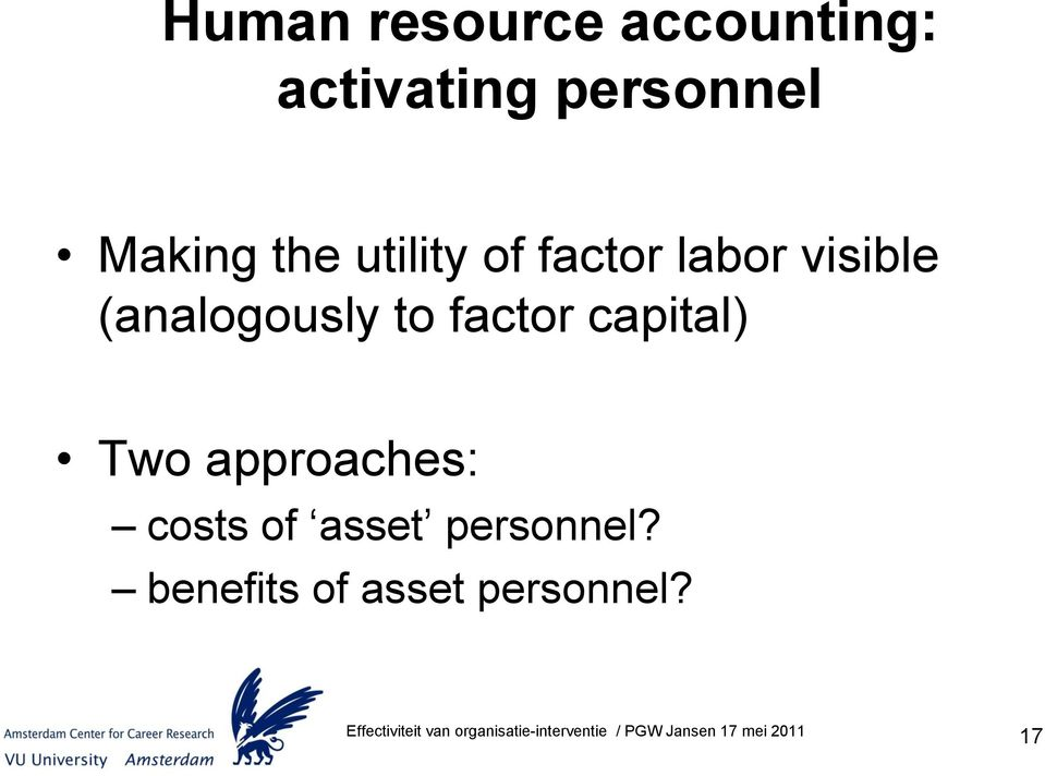 (analogously to factor capital) Two approaches: