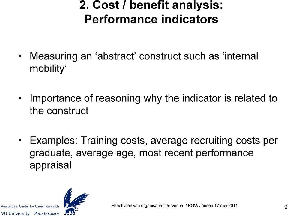 indicator is related to the construct Examples: Training costs, average