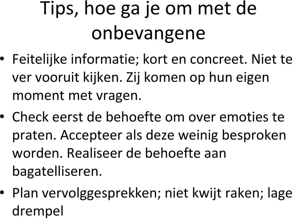 Check eerst de behoefte om over emoties te praten.