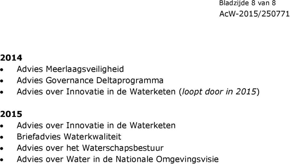 2015 Advies over Innovatie in de Waterketen Briefadvies Waterkwaliteit