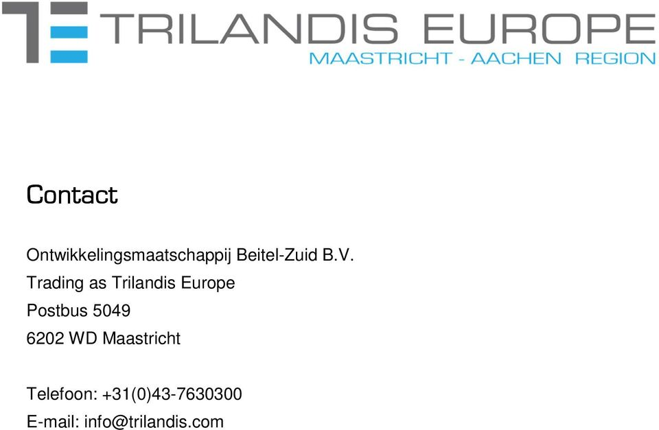 Trading as Trilandis Europe Postbus 5049