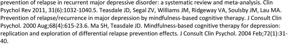 Prevention of relapse/recurrence in major depression by mindfulness based cognitive therapy. J Consult Clin Psychol.