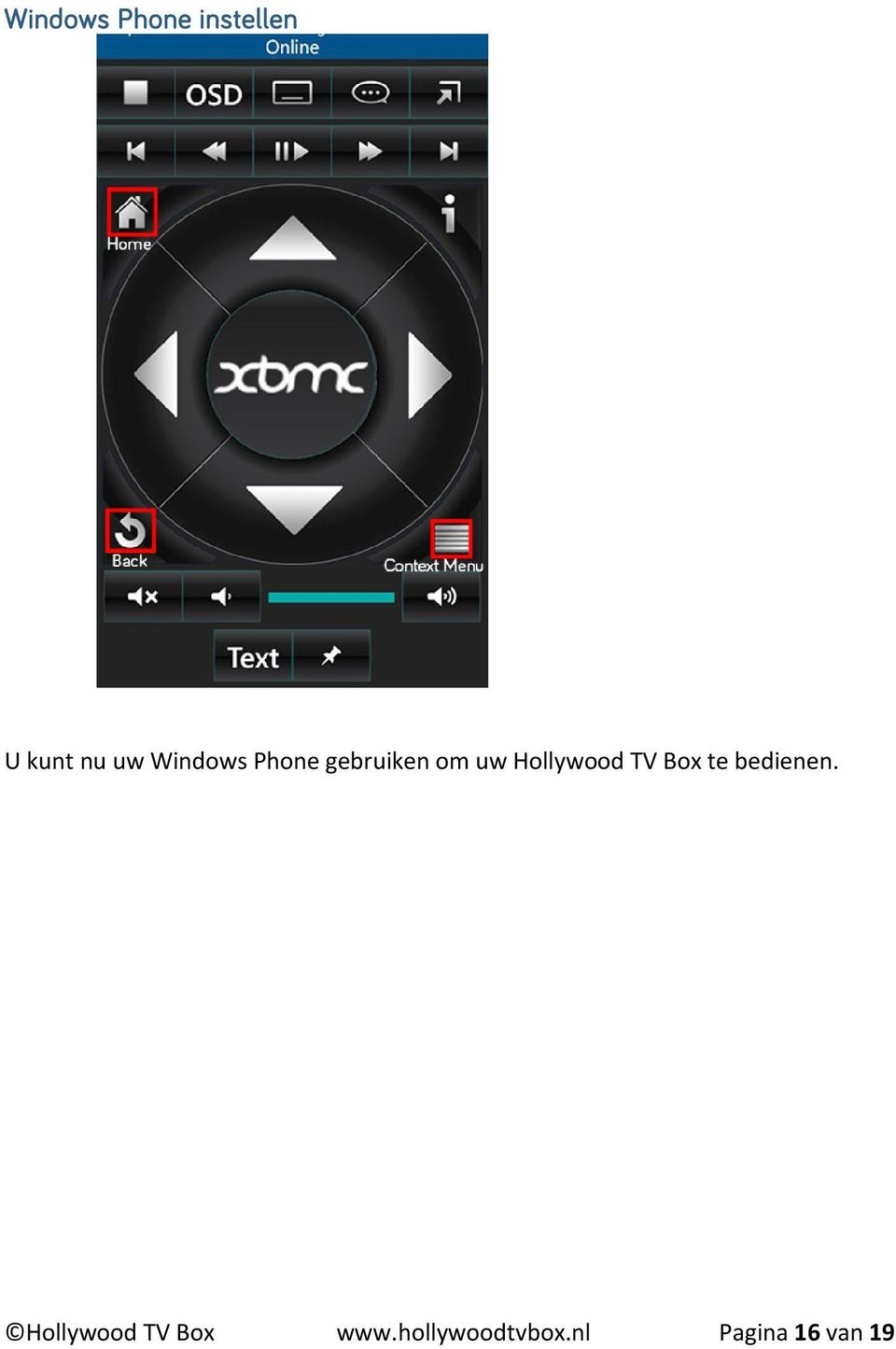 Hollywood TV Box te bedienen.