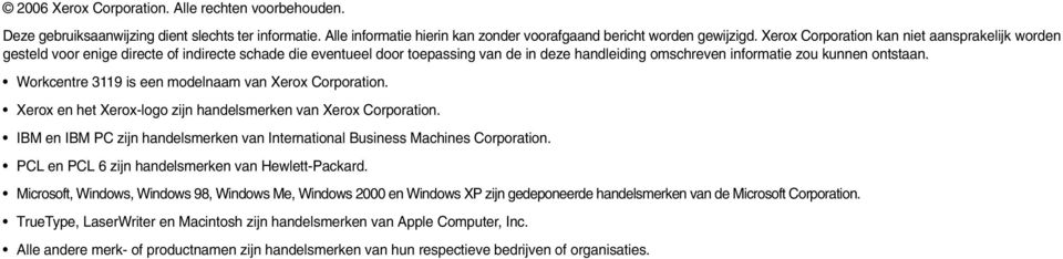Workcentre 3119 is een modelnaam van Xerox Corporation. Xerox en het Xerox-logo zijn handelsmerken van Xerox Corporation.