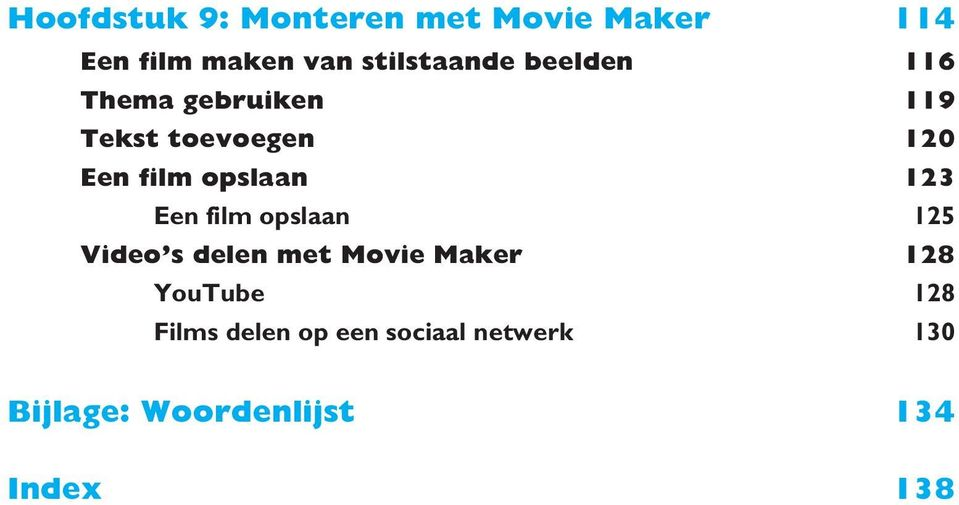film opslaan 123 Een film opslaan 125 Video s delen met Movie Maker 128