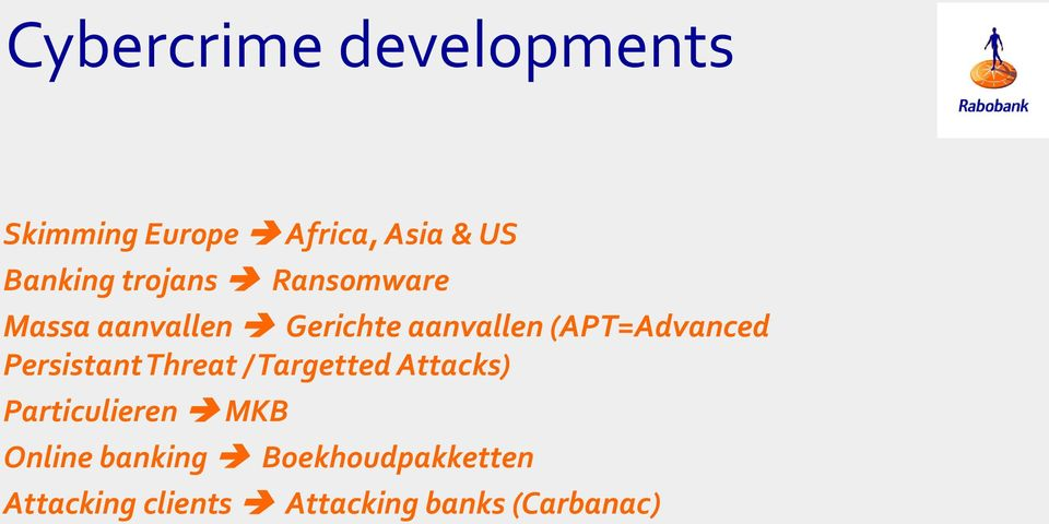 (APT=Advanced Persistant Threat / Targetted Attacks) Particulieren