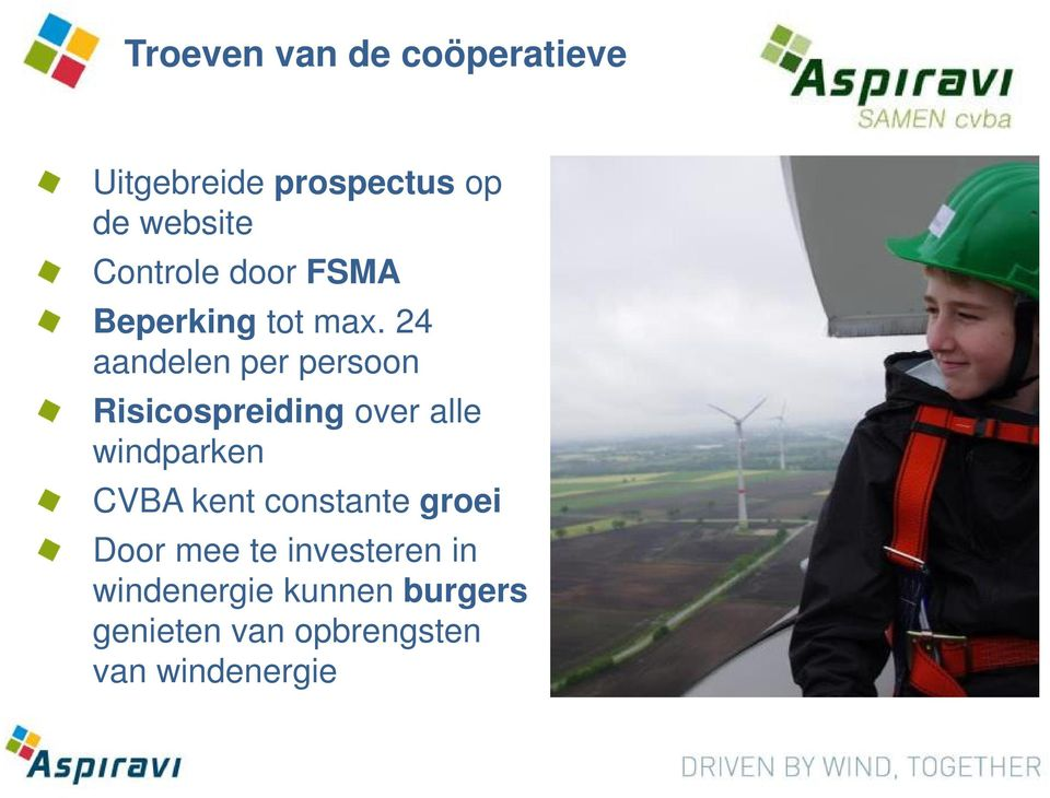 24 aandelen per persoon Risicospreiding over alle windparken CVBA kent