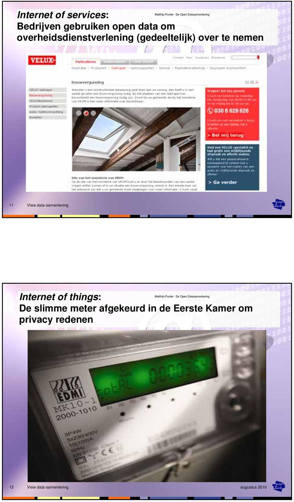 november 2010 Internet of things: De slimme meter afgekeurd in de Eerste Kamer om