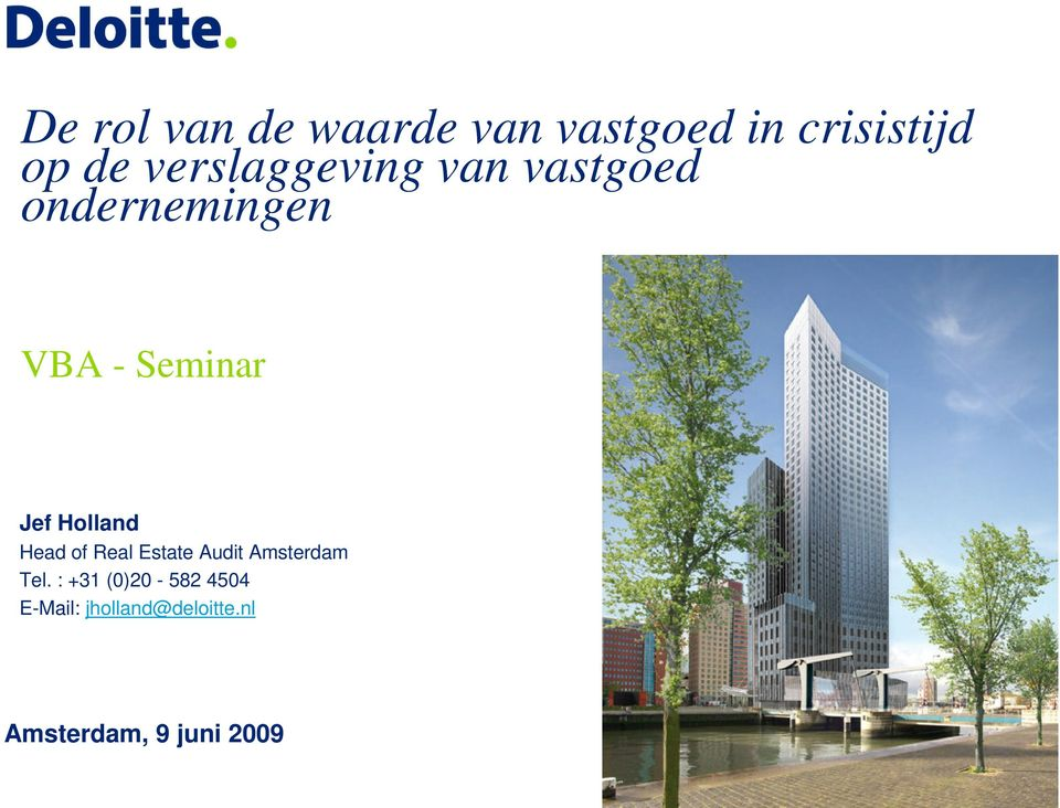 Holland Head of Real Estate Audit Amsterdam Tel.