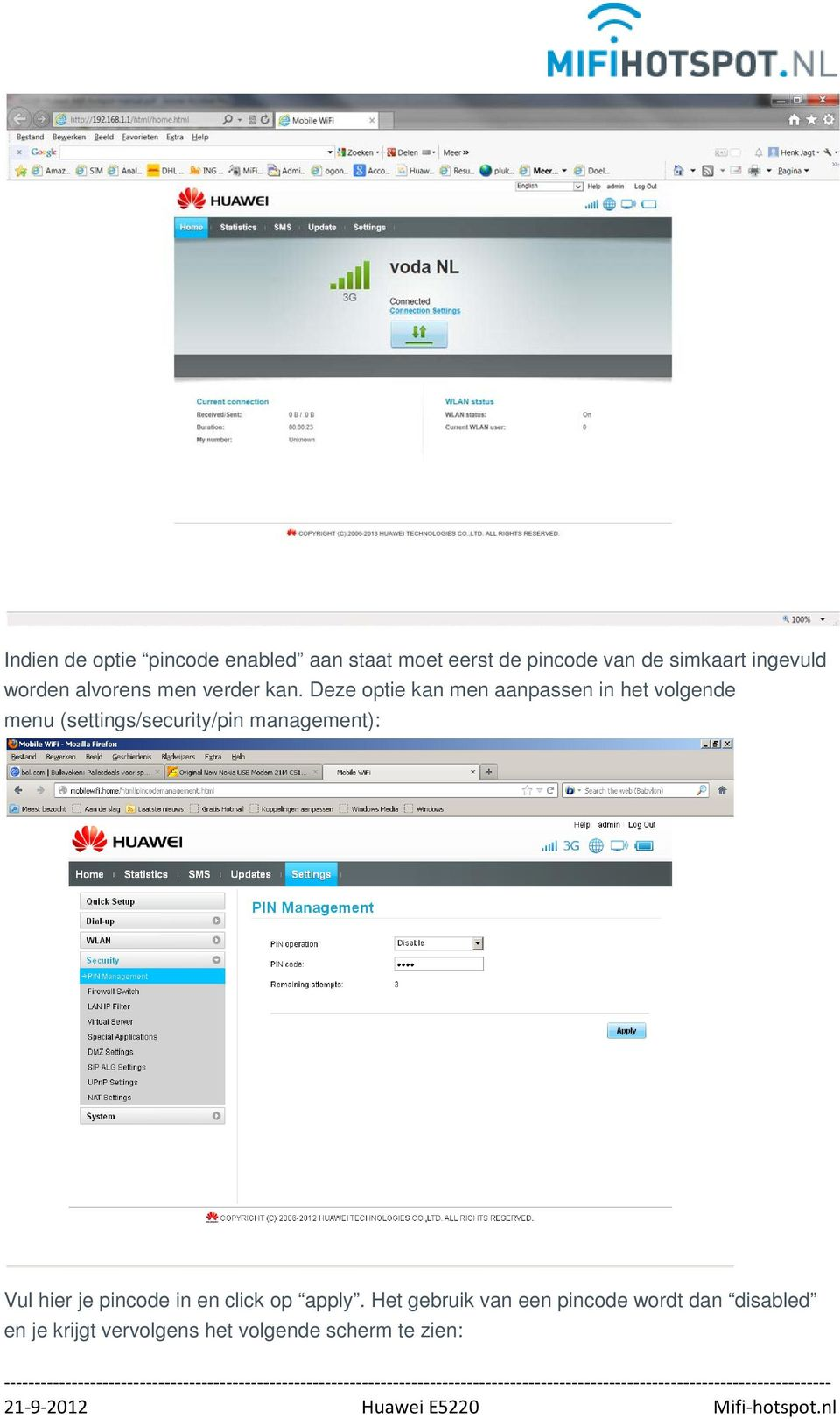 Deze optie kan men aanpassen in het volgende menu (settings/security/pin management):