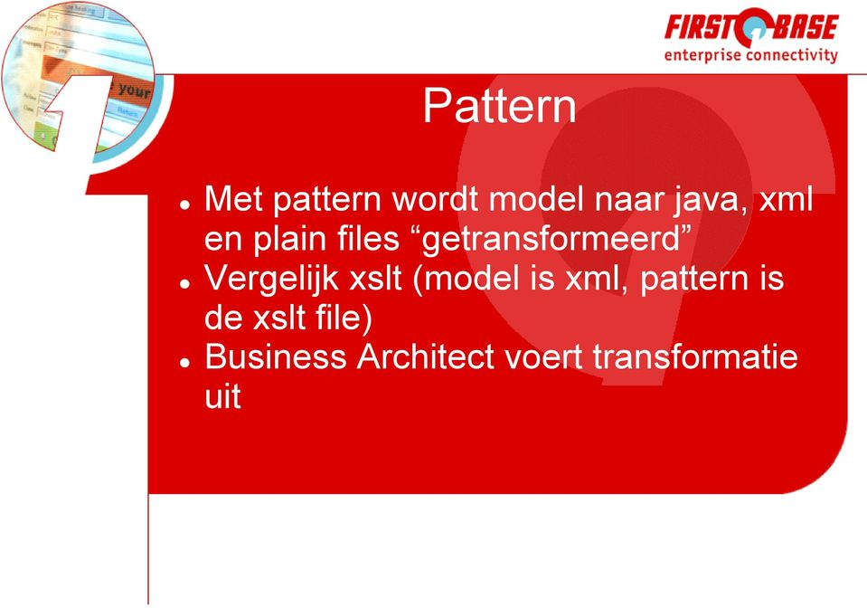 xslt (m model is xml, pattern is de xslt