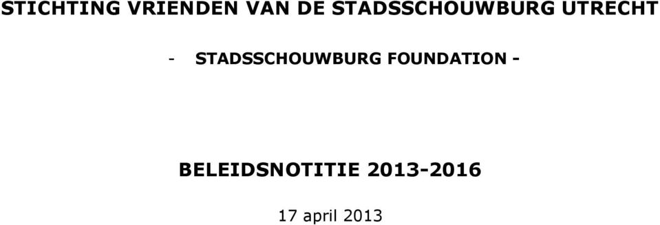 STADSSCHOUWBURG FOUNDATION -