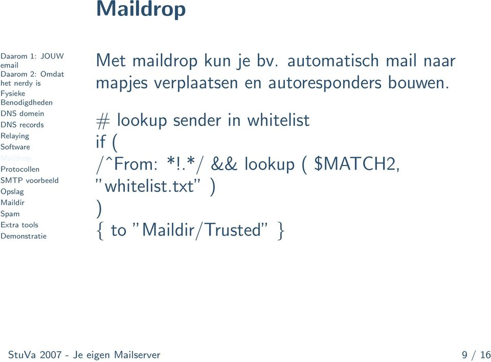 bouwen. # lookup sender in whitelist if ( /ˆFrom: *!