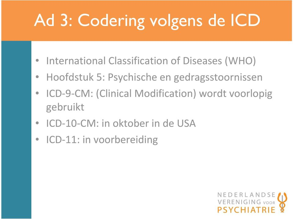 gedragsstoornissen ICD-9-CM: (Clinical Modification) wordt