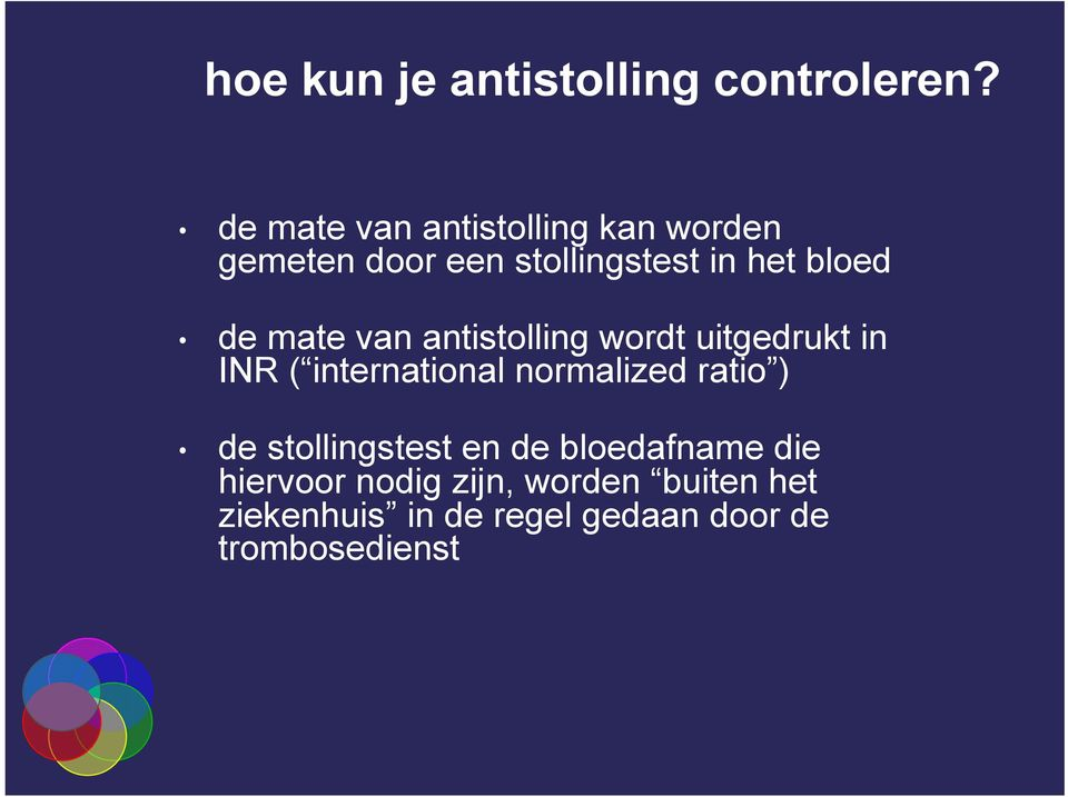 mate van antistolling wordt uitgedrukt in INR ( international normalized ratio )