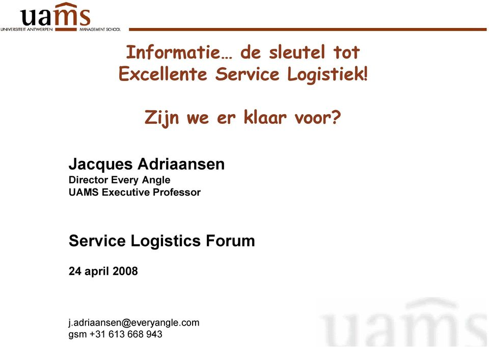 Jacques Adriaansen Director Every Angle UAMS Executive