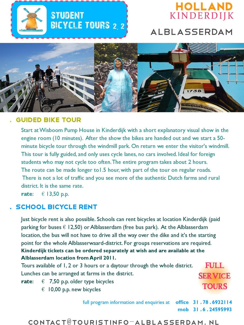 This tour is fully guided, and only uses cycle lanes, no cars involved. Ideal for foreign students who may not cycle too often. The entire program takes about 2 hours.