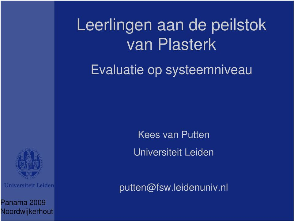 Kees van Putten Universiteit Leiden