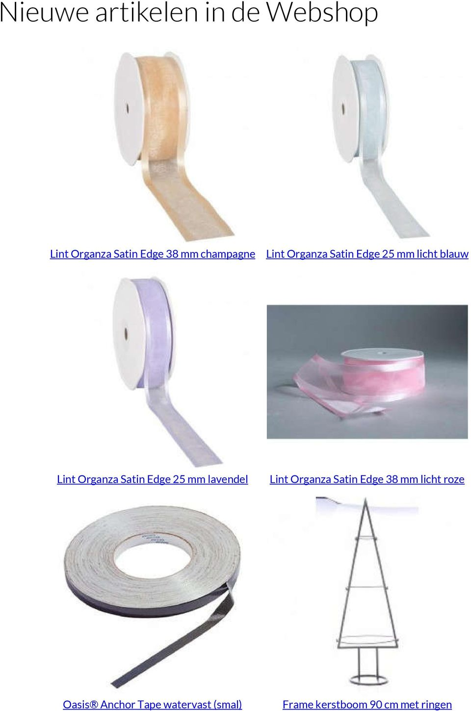Satin Edge 25 mm lavendel Lint Organza Satin Edge 38 mm licht