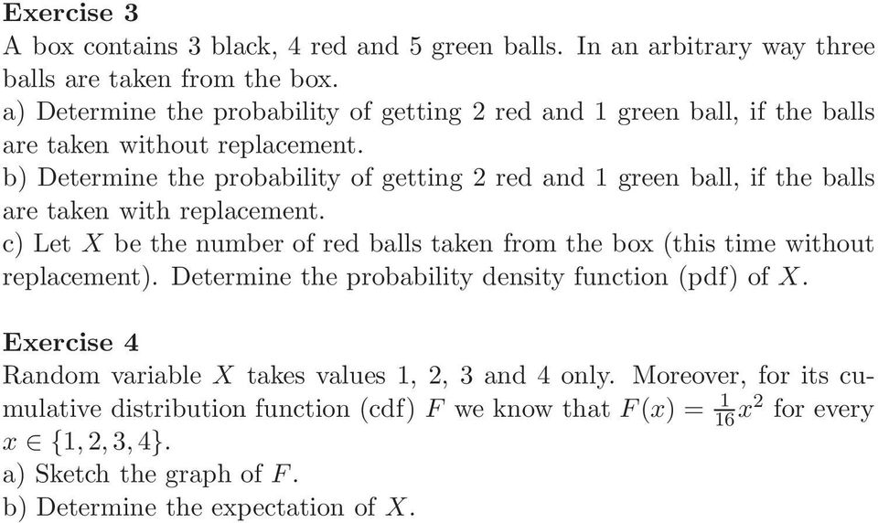 b) Determine the probability of getting 2 red and 1 green ball, if the balls are taken with replacement.
