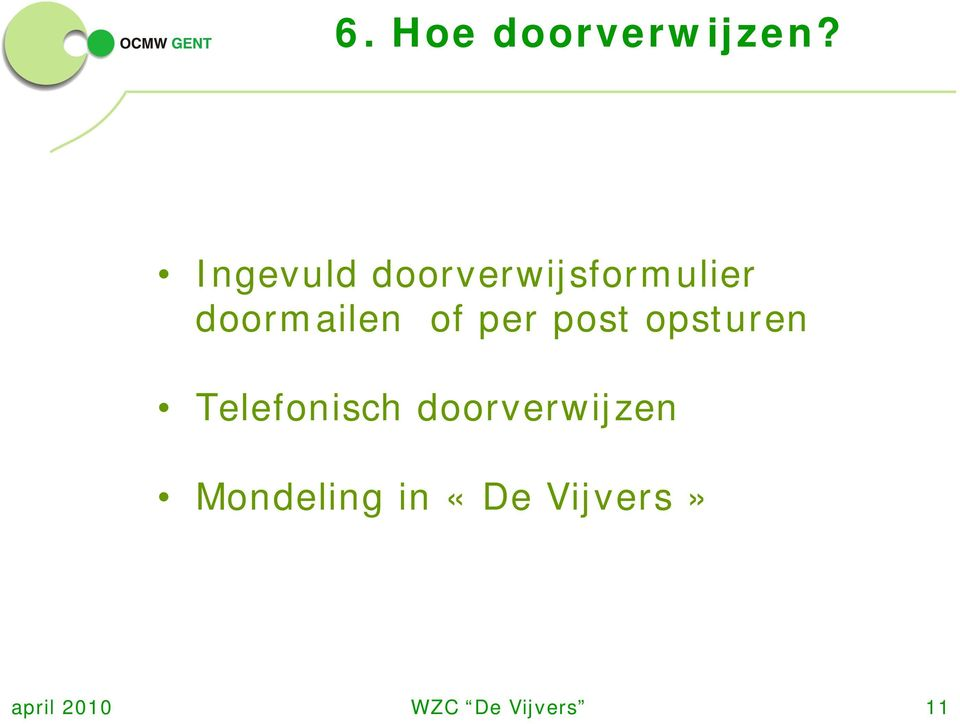 doormailen of per post opsturen