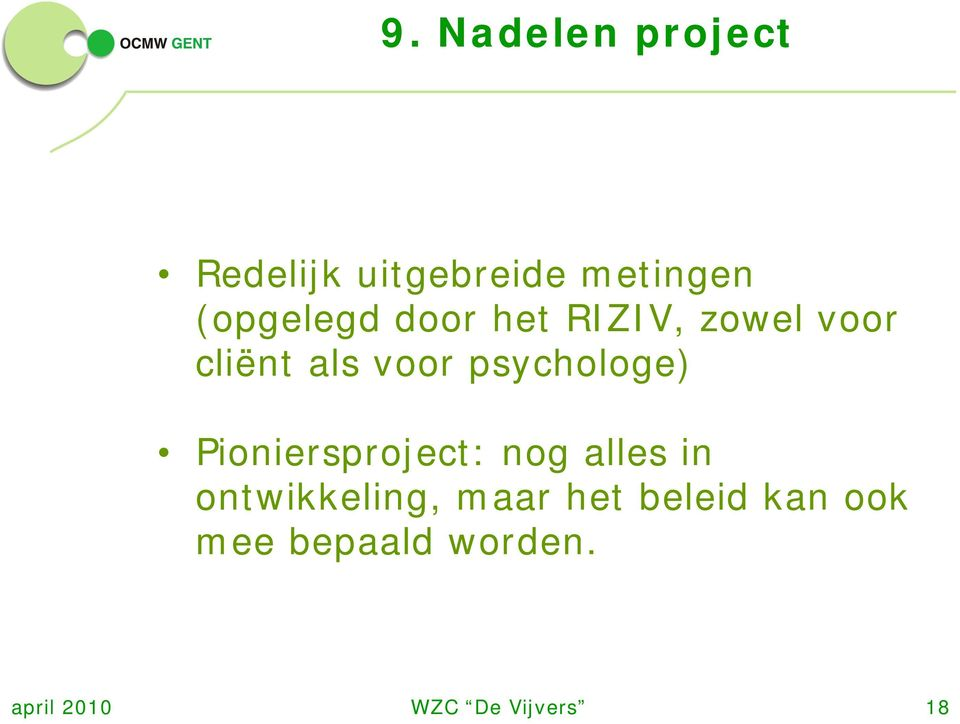 psychologe) Pioniersproject: nog alles in