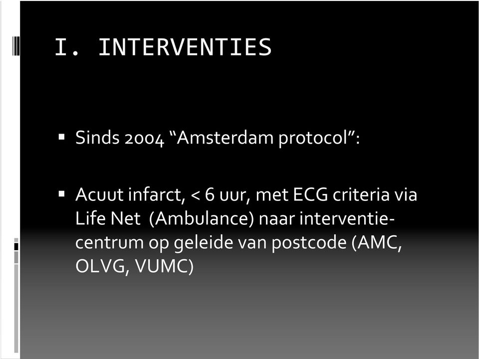 criteria via Life Net (Ambulance) naar
