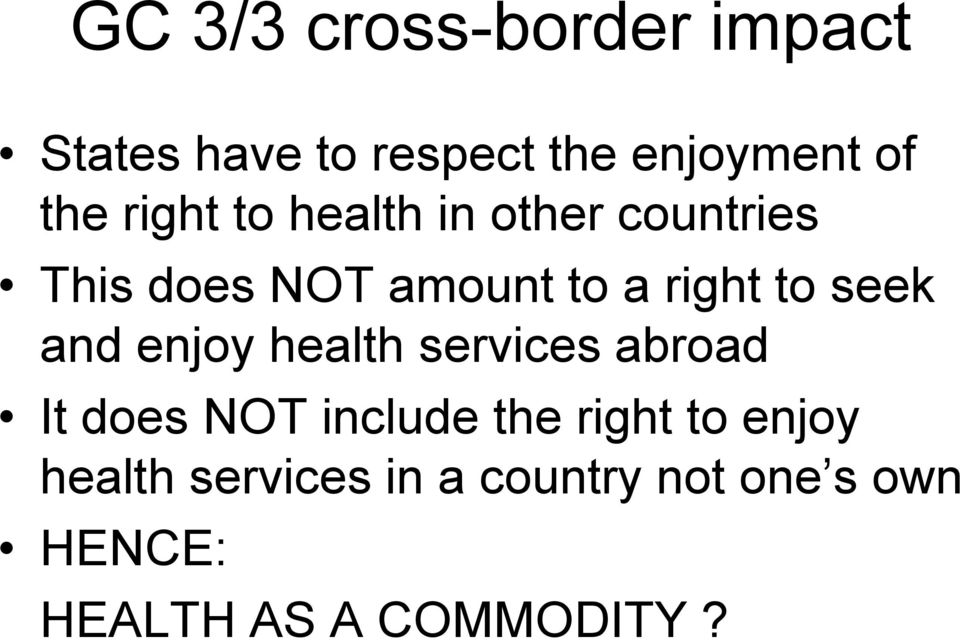seek and enjoy health services abroad It does NOT include the right to