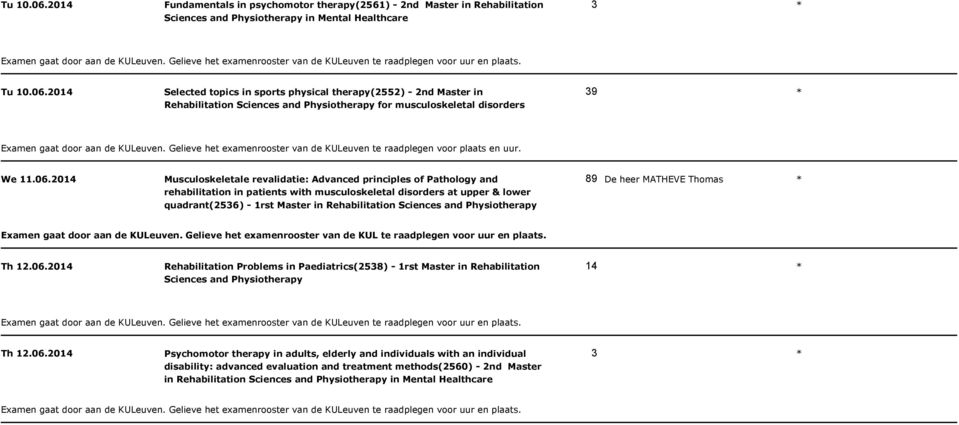 06.20 Psychomotor therapy in adults, elderly and individuals with an individual disability: advanced evaluation and treatment methods(2560) - 2nd Master in Rehabilitation
