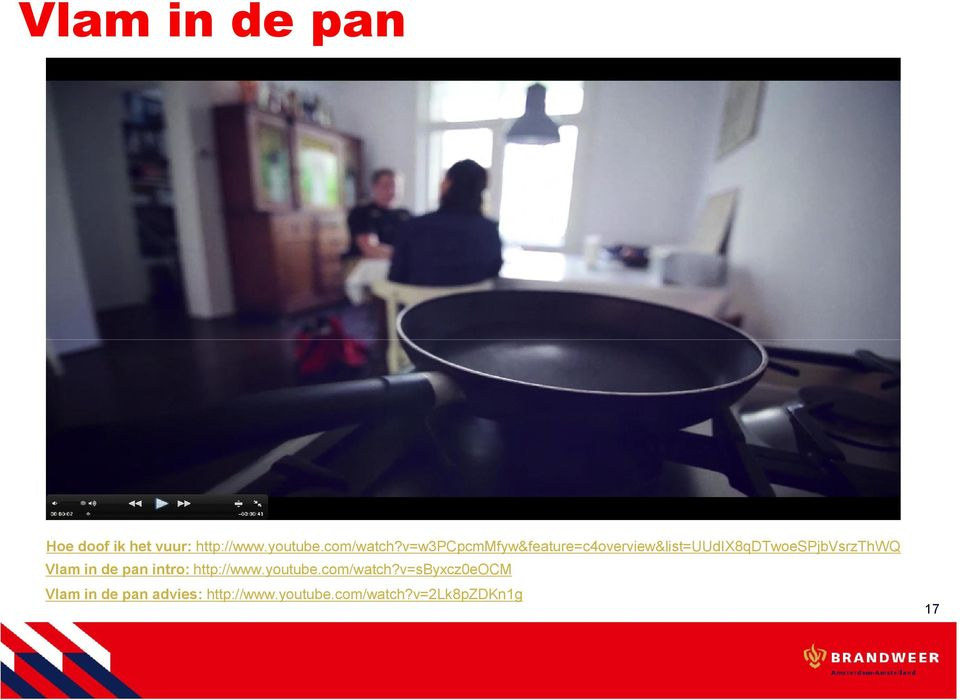 Vlam in de pan intro: http://www.youtube.com/watch?