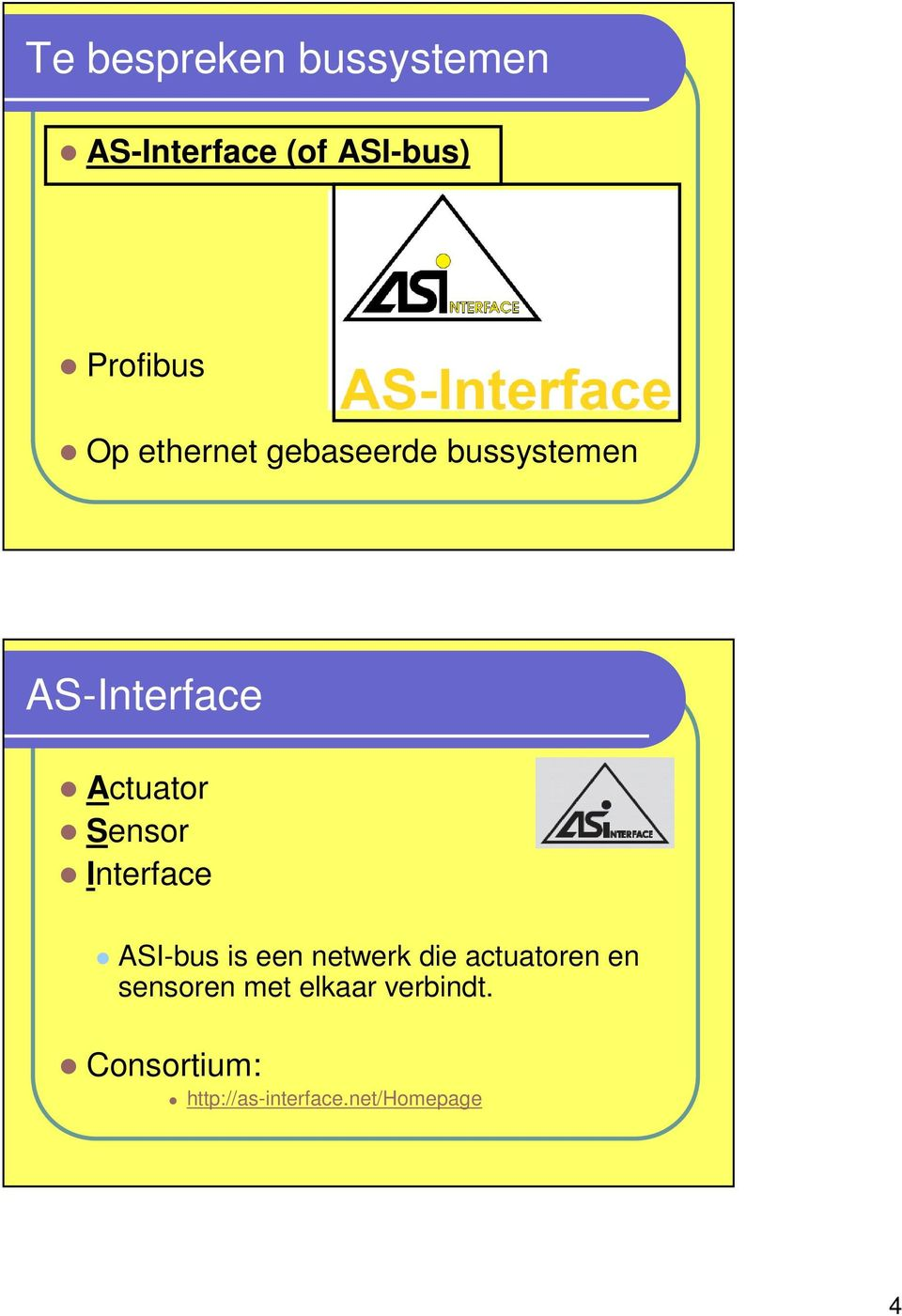 Interface ASI-bus is een netwerk die actuatoren en sensoren