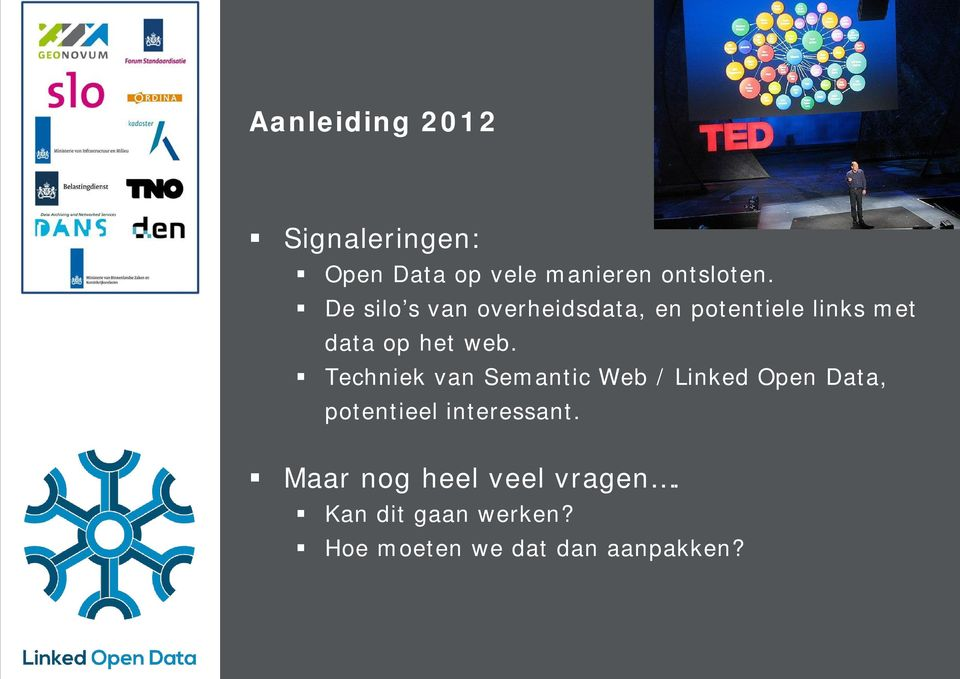 Techniek van Semantic Web / Linked Open Data, potentieel interessant.