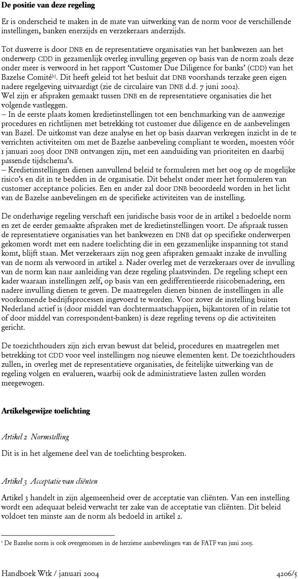 het rapport Customer Due Diligence for banks (CDD) van het Bazelse Comité [].