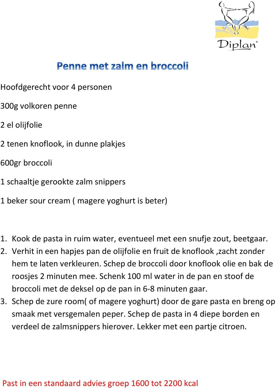 Schep de broccoli door knoflook olie en bak de roosjes 2 minuten mee. Schenk 100 ml water in de pan en stoof de broccoli met de deksel op de pan in 6-8 minuten gaar. 3.
