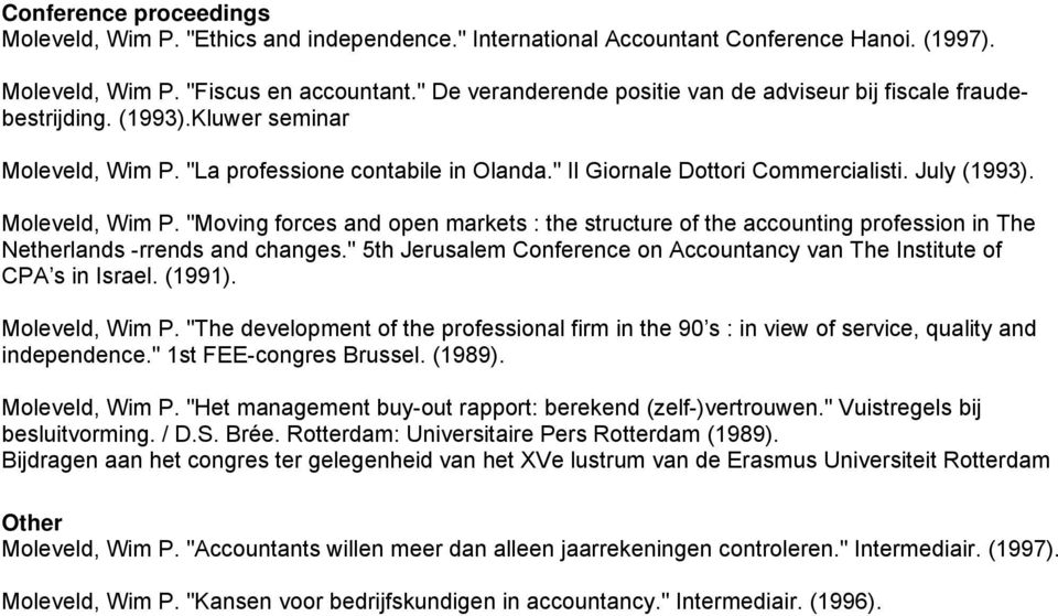 "Moleveld, Wim P. ""Moving forces and open markets : the structure of the accounting profession in The Netherlands -rrends and changes."