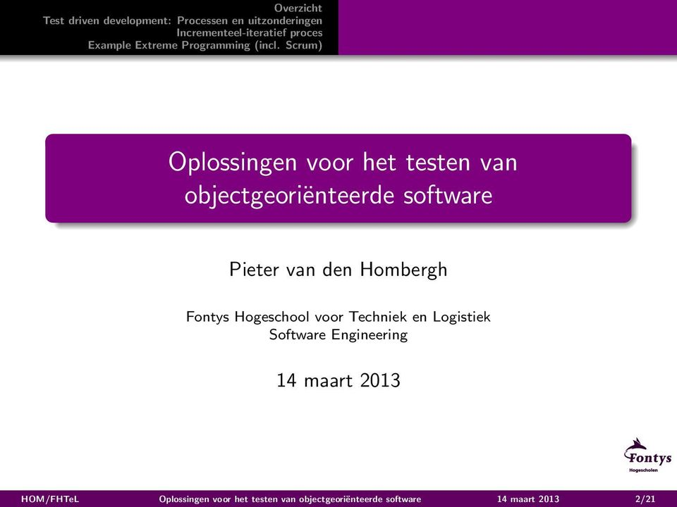 Logistiek Software Engineering 14 maart 2013 HOM/FHTeL  14